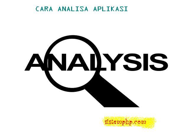 Cara analisa aplikasi